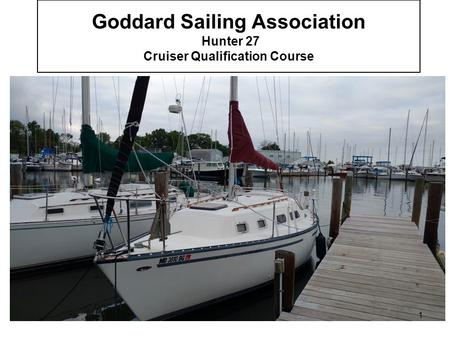 Goddard Sailing Association Hunter 27 Cruiser Qualification Course 1.
