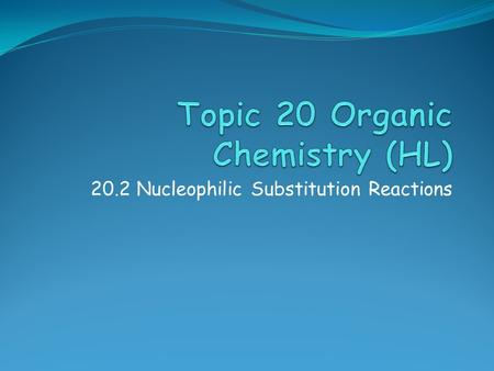 20.2 Nucleophilic Substitution Reactions. Starter Outline the differences between the Sn1 and Sn2 Mechanism.