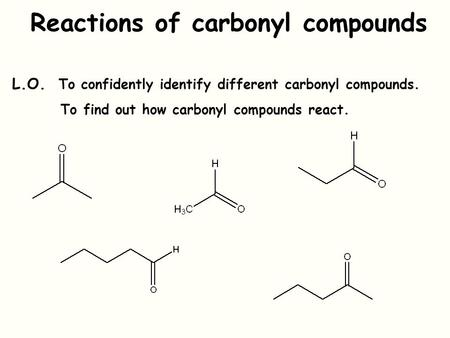 Reactions of carbonyl compounds