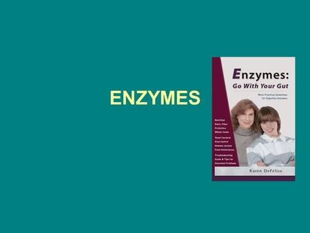 ENZYMES. Enzymes help with most chemical reactions in the body.