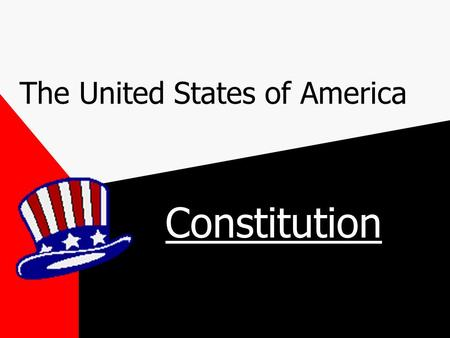 "The United States of America Constitution The Constitution Written in 1787 Called the ""Supreme Law of the Land"""