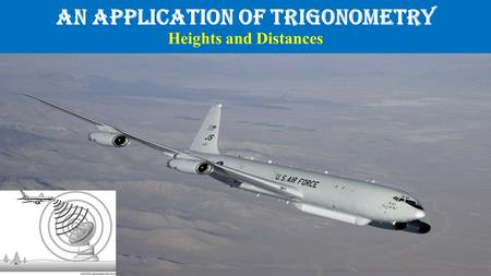 An Application of Trigonometry Heights and Distances
