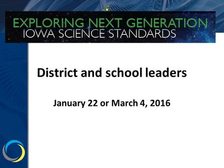 District and school leaders January 22 or March 4, 2016.