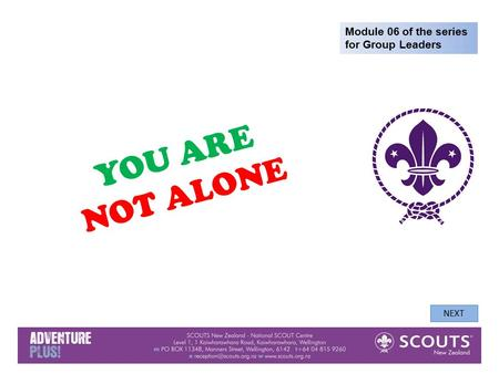 YOU ARE NOT ALONE Module 06 of the series for Group Leaders NEXT.