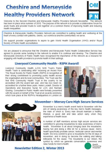 Welcome to the Second Cheshire and Merseyside Healthy Providers Network Newsletter. The network has been in place since summer of 2012. The purpose of.