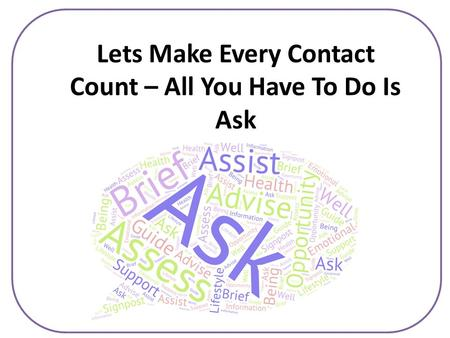 Lets Make Every Contact Count – All You Have To Do Is Ask.