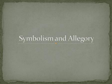 Symbols allow writers to suggest layers of meanings and possibilities that a simple literal statement could not convey as well. Symbols allow writers.