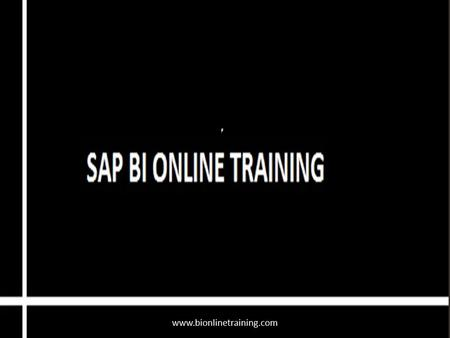 Www.bionlinetraining.com. SAP NetWeaver Business Intelligence SAP Netweaver Business Warehouse (SAP NetWeaver BW) the name of the Business Intelligence,