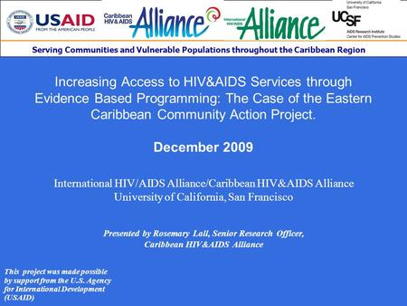 Serving Communities and Vulnerable Populations throughout the Caribbean Region Increasing Access to HIV&AIDS Services through Evidence Based Programming: