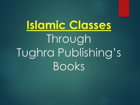 Islamic Classes Through Tughra Publishing's Books.