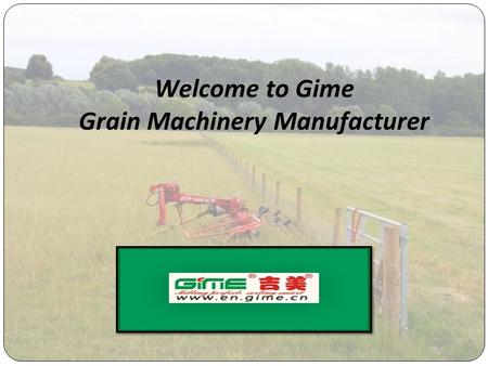 Welcome to Gime Grain Machinery Manufacturer. About Gime Tech Wuhan Gime Food Machinery Co.,Ltd., with its subsidiary Hubei Yun Meng Technologies Co.,