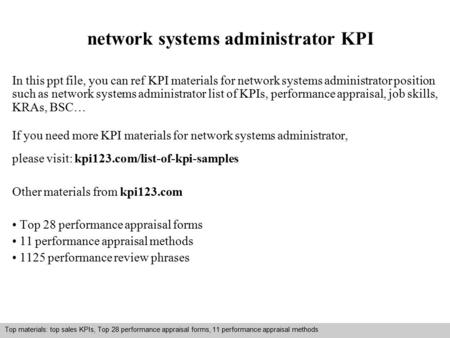 Interview questions and answers – free download/ pdf and ppt file network systems administrator KPI In this ppt file, you can ref KPI materials for network.