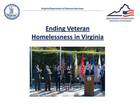 Virginia Department of Veterans Services Ending Veteran Homelessness in Virginia.
