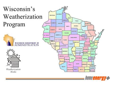 Wisconsin's Weatherization Program. What is Weatherization? The Weatherization Assistance Program (WAP) reduces energy costs for low-income households.