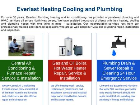 Everlast Heating Cooling and Plumbing For over 35 years, Everlast Plumbing Heating and Air conditioning has provided unparalleled plumbing and HVAC services.