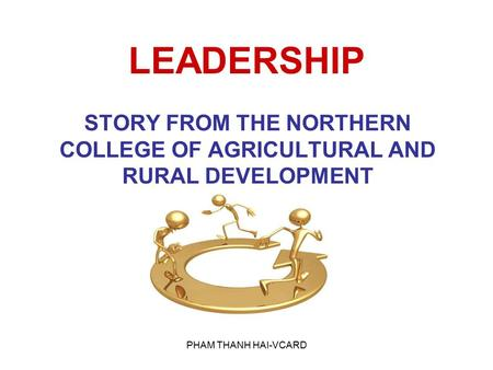 PHAM THANH HAI-VCARD LEADERSHIP STORY FROM THE NORTHERN COLLEGE OF AGRICULTURAL AND RURAL DEVELOPMENT.