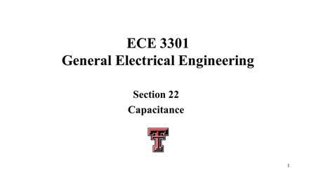 1 ECE 3301 General Electrical Engineering Section 22 Capacitance.