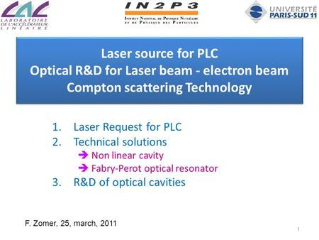 Laser source for PLC Optical R&D for Laser beam - electron beam Compton scattering Technology 1.Laser Request for PLC 2.Technical solutions  Non linear.