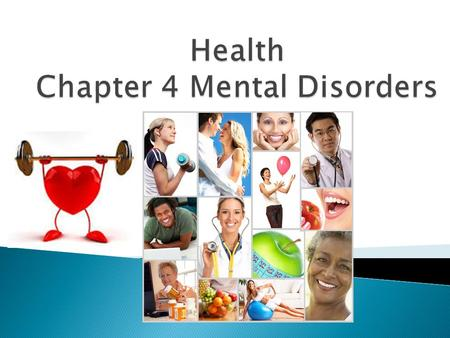  Explain how mental disorders are recognized  Identify four causes of mental disorders  Describe different types of mental disorders.