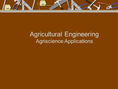 Agricultural Engineering Agriscience Applications.