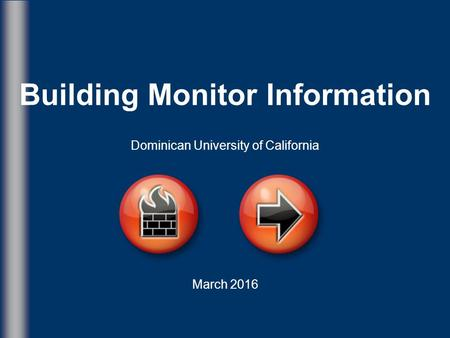 Building Monitor Information Dominican University of California March 2016.