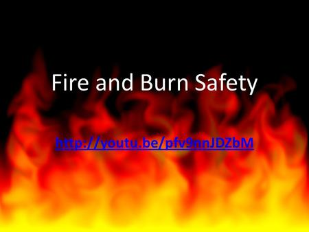 Fire and Burn Safety