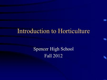 Introduction to Horticulture Spencer High School Fall 2012.