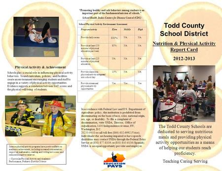 Todd County School District Nutrition & Physical Activity Report Card 2012-2013 The Todd County Schools are dedicated to serving nutritious meals and providing.