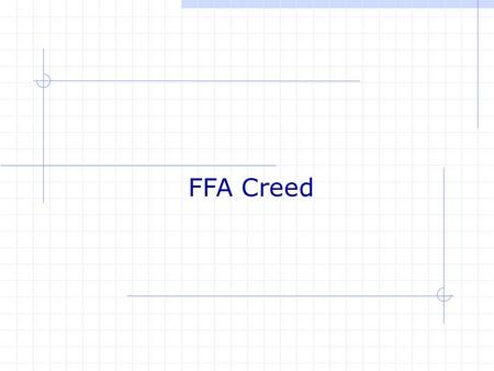 FFA Creed. 1 st Paragraph assignment You are assigned to write the paragraph 3 times. Try each time to use less and less of the master copy. See if you.