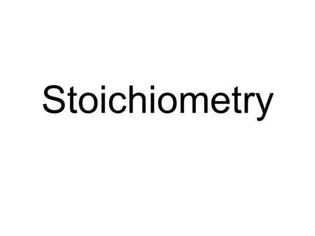 Stoichiometry. Stoichiometry- mass and quantity relationships among reactants and products in a chemical reaction Chemists use balanced chemical equations.