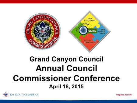 Grand Canyon Council Annual Council Commissioner Conference April 18, 2015.