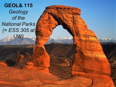 GEOL& 115 Geology of the National Parks (= ESS 305 at UW)