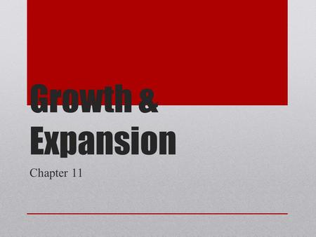 Growth & Expansion Chapter 11. Growth of Industry The Industrial Revolution began to take root in the United States around 1800, appearing first in New.