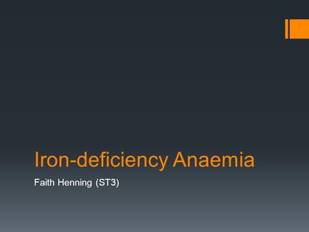 Iron-deficiency Anaemia Faith Henning (ST3). Epidemiology  Iron-deficiency anaemia is as prevalent in infants in inner city populations as it is in developing.