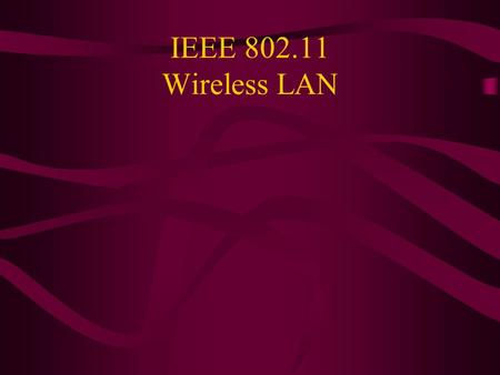 IEEE 802.11 Wireless LAN. Wireless LANs: Characteristics Types –Infrastructure based –Ad-hoc Advantages –Flexible deployment –Minimal wiring difficulties.