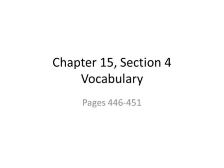 Chapter 15, Section 4 Vocabulary Pages 446-451. fossil The remains or physical evidence of an organism preserved by geological processes Coprolite (Preserved.