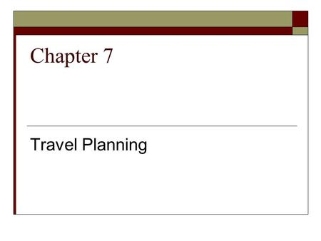 Chapter 7 Travel Planning. Advantages about online shopping  Surf and compare  Save your money  Save time for looking at parking space  Don ' t worry.