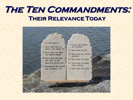 The Ten Commandments: Their Relevance Today. The Law of Moses To identify and magnify sin Romans 7:13 To identify God's righteousness Romans 7:12 The.