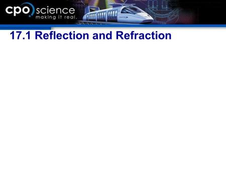 17.1 Reflection and Refraction. Chapter 17 Objectives  Describe the functions of convex and concave lenses, a prism, and a flat mirror.  Describe how.