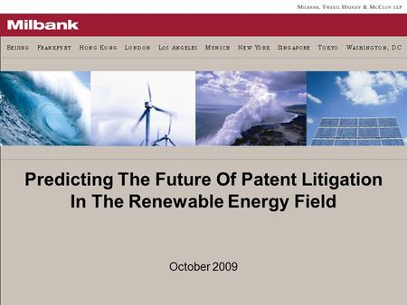 October 2009 Predicting The Future Of Patent Litigation In The Renewable Energy Field.