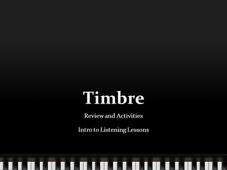Timbre Review and Activities Intro to Listening Lessons.