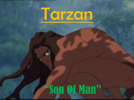 "Tarzan ""Son Of Man"". The Movie Scene This song is based on Tarzan trying to fit in and growing into adulthood, doing animal like things to fit into the."