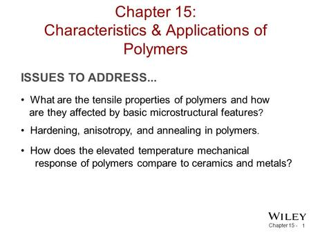 Chapter 15: Characteristics & Applications of Polymers