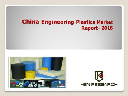 "Executive Summary The market research report titled ""China Engineering Plastics Market Outlook to 2018 - Surging Growth Owing to Emergence of Global Players"""