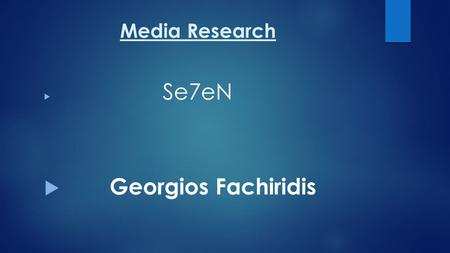 <strong>Media</strong> Research  Se7eN  Georgios Fachiridis. Thriller genre THRILLER - A GENRE OF WORKS OF LITERATURE AND FILM, AIMED CAUSE THE VIEWER OR READER A SENSE.