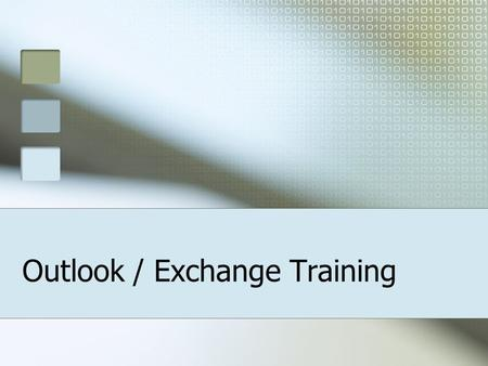 Outlook / Exchange Training. Outlook / Exchange: Agenda What Can Microsoft Exchange Do / How Email works at UST? Email and Inbox Mailbox Quota Archiving.