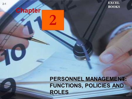 PERSONNEL MANAGEMENT: FUNCTIONS, POLICIES AND ROLES EXCEL BOOKS 2-1 2 Chapter.