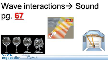 Wave interactions  Sound pg. 67. Objectives Investigate and analyze characteristics of waves: frequency Investigate behaviors of waves: Doppler effect.