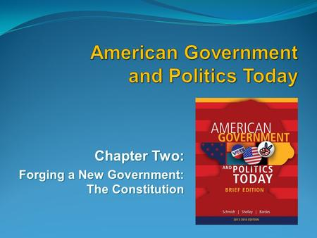 Chapter Two: Forging a New Government: The Constitution.
