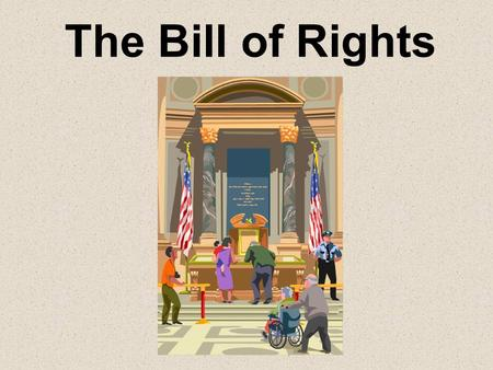 The Bill of Rights. Ratification of the Constitution in 1789 Federalist and Anti-Federalists Protection of individual freedoms Bill of Rights added in.